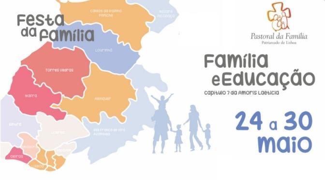 """FESTA DA FAMÍLIA – """"FAMÍLIA E EDUCAÇÃO"""" – 24 a 30 MAIO 2021"""